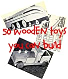 50 Wooden Toy Plans You Can Build