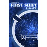 First Shift - Legacy (Part 6 of the Silo Series) (Wool) ~ Hugh Howey