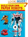 Build Your Own Paper Robots: 100s of Mecha Model Designs on CD to Print Out and Assemble