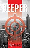 Deeper: A Romantic Suspense Novel (Book One of The Deeper Chronicles)