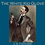 The White Kid Glove | J. S. Fletcher