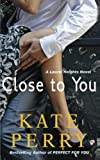 Close to You: A Laurel Heights Novel (Volume 2)