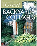 Ideas for Great Backyard Cottages - 0376010487