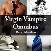 Virgin Vampire Omnibus (       UNABRIDGED) by K. Matthew Narrated by Audrey Lusk