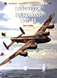 Lancaster Squadrons 1942-43 (Combat Aircraft) (1841763136) by Lake, Jon