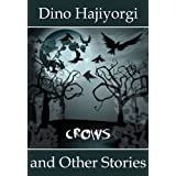 CROWS and Other Storiesby Dino Hajiyorgi