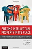 img - for Putting Intellectual Property in its Place: Rights Discourses, Creative Labor, and the Everyday 1st edition by Murray, Laura J., Piper, S. Tina, Robertson, Kirsty (2014) Hardcover book / textbook / text book