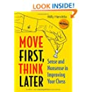 Move First, Think Later: Sense and Nonsense in Improving Your Chess, 2nd Edition