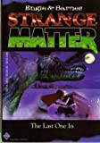 Strange Matter, Vol. 5: The Last One in