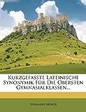 img - for Kurzgefasste Lateinische Synonymik Fur Die Obersten Gymnasialklassen... (German Edition) book / textbook / text book