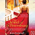 The Jewel of St Petersburg Audiobook by Kate Furnivall Narrated by Jilly Bond