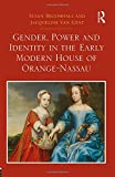 img - for Gender, Power and Identity in the Early Modern House of Orange-Nassau book / textbook / text book