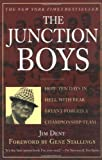 img - for The Junction Boys: How Ten Days in Hell with Bear Bryant Forged a Championship Team book / textbook / text book