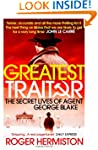 The Greatest Traitor: The Secret Live...