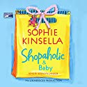 Shopaholic & Baby Audiobook by Sophie Kinsella Narrated by Rosalyn Landor