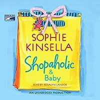 Shopaholic & Baby Hörbuch von Sophie Kinsella Gesprochen von: Rosalyn Landor