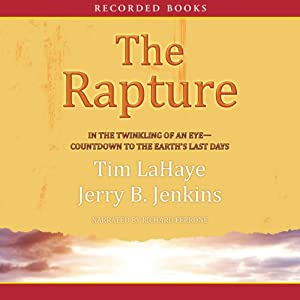 The Rapture: In the Twinkling of an Eye: Before They Were Left Behind, Book 3 | [Tim LaHaye, Jerry B. Jenkins]