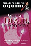 img - for Whose Death is it Anyway? (A Peaches Dann Mystery) book / textbook / text book