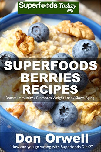 Cookbooks list the best selling whole foods cookbooks superfoods berries recipes over 55 quick easy gluten free low cholesterol whole foods recipes full of antioxidants phytochemicals natural weight loss forumfinder Images