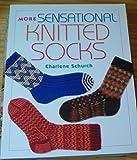 More Sensational Knitted Socks (1564777170) by Schurch, Charlene