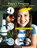 img - for Pippa's Progress. First Adventures With A Microscope For Children (Volume 1) book / textbook / text book