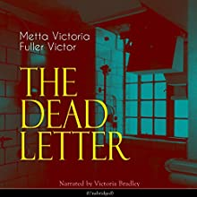 The Dead Letter Audiobook by Metta Victoria Fuller Victor Narrated by Victoria Bradley