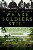 We Are Soldiers Still: A Journey Back to the Battlefields of Vietnam (006114777X) by Moore, Harold G.