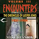 Encounters: The Chronicles of Lucifer Jones 1931-1934: Lucifer Jones, Book 3 (       UNABRIDGED) by Mike Resnick Narrated by Ian Eugene Ryan