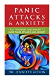Panic Attacks & Anxiety: Fast proven treatment to cure panic attacks and anxiety (Panic Attacks Cures and Treatment) (Volume 1)