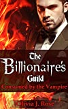 The Billionaire's Guild: Consumed by the Vampire