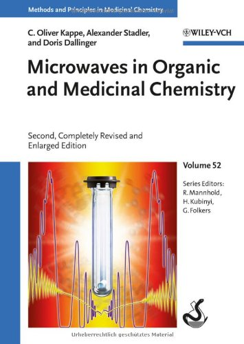 Microwaves in Organic and Medicinal Chemistry (Methods and Principles in Medicinal Chemistry)