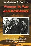 Women in War and Resistance: Selected Biographies of Soviet Women Soldiers