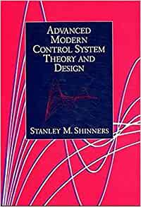 Modern Control System Theory And Design By Stanley M Shinners