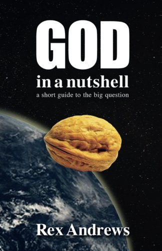 God in a Nutshell: A short guide to the big question