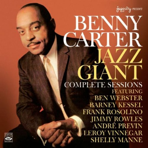 Benny Carter Jazz Giant - Complete Sessions by Benny Carter, Frank Rosolino, Ben Webster, Andre Previn and Jimmy Rowles