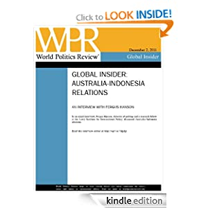 Interview: Australia-Indonesia Relations (World Politics Review Global Insiders) Fergus Hanson and World Politics Review