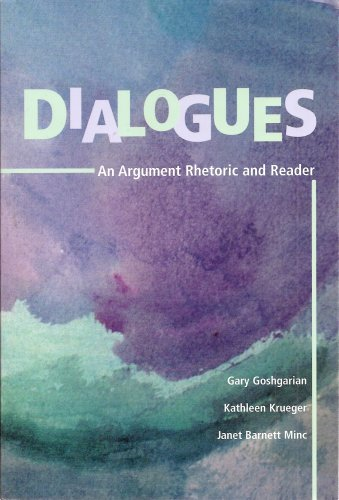 dialogues-an-argument-rhetoric-and-reader-custom-publishing-for-course-no-ge217-composition-ii-for-i