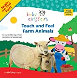 Baby Einstein: Touch and Feel Farm Animals (Touch-and-feel Book, A)