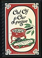 Out of Our League by The Junior League of…