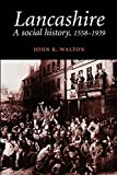Lancashire : A Social History, 1558-1939