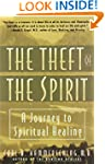 Theft of the Spirit: A Journey to Spi...