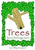 Trees Have Feelings Too!
