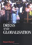 img - for Dress and globalisation (Studies in Design MUP) book / textbook / text book