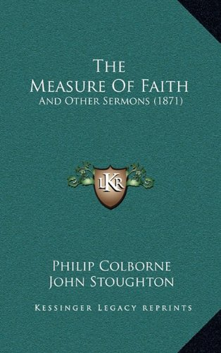 The Measure of Faith: And Other Sermons (1871)