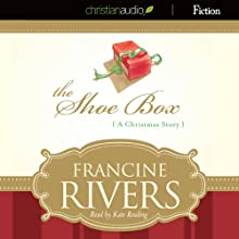 The Shoe Box: A Christmas Story (       UNABRIDGED) by Francine Rivers Narrated by Kate Reading