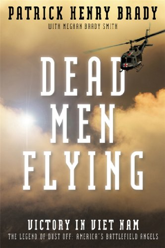 Dead Men Flying: Victory in Viet Nam The Legend of Dust off: America's Battlefield Angels