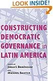 Constructing Democratic Governance in Latin America (An Inter-American Dialogue Book)