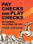 Paychecks and Playchecks: Retirement...