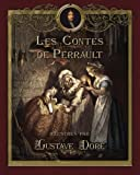 img - for Les Contes de Perrault illustr s par Gustave Dor  (French Edition) book / textbook / text book