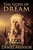 The Gods of Dream: An Epic Fantasy